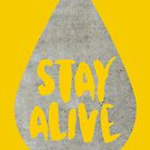 Stay Alive by youngkinderhook
