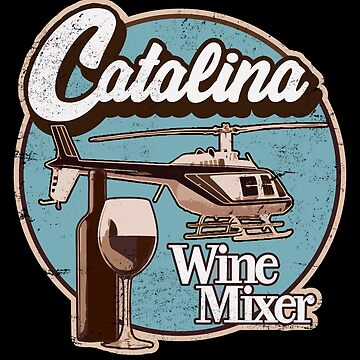 Catalina Wine Mixer. by ArcadiaDesigns9