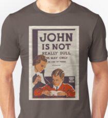 John Is Not Really Dull… T-Shirt