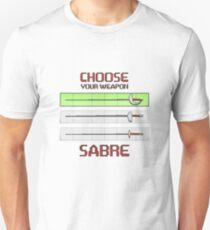 Choose your weapon - Sabre Unisex T-Shirt