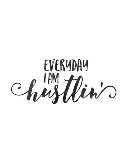 Everyday I Am Hustlin Song Lyricstypography Postersquote Prints