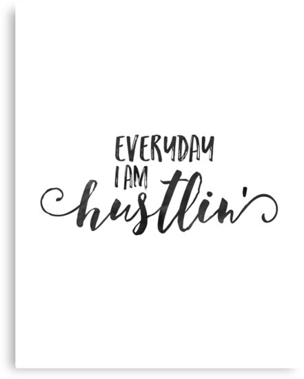 Everyday i am hustlin song lyricstypography postersquote printsblack and