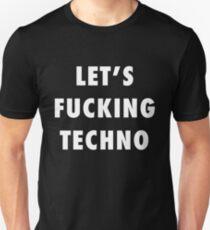 let's fucking techno Unisex T-Shirt