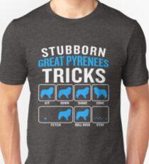 Stubborn Great Pyrenees Tricks Funny Sarcastic  Unisex T-Shirt