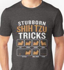 Stubborn Shih Tzu Tricks Funny Sarcastic Quote  Unisex T-Shirt