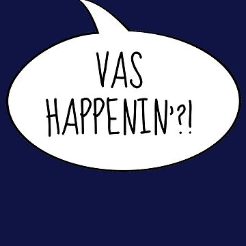 Vas happenin?! by UzStore