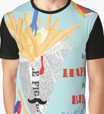 be as happy as a bird with a french fry Graphic T-Shirt