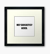 Me Sarcastic Never Framed Print