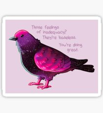 """""""You're Doing Great"""" Galaxy Pigeon Sticker"""