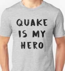 quake is my hero  Unisex T-Shirt