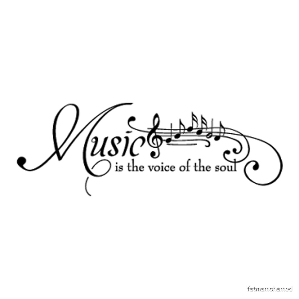 Quot Music Is The Voice Of The Soul Quot By Fatmamohamed Redbubble
