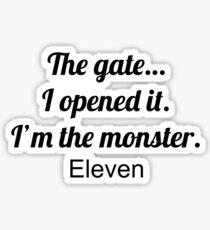 The gate... (Stranger Things) Sticker