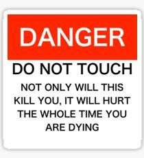 Danger - Do not touch Sticker