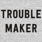 Trouble Maker by bravos