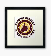 Almost perfect and awesome Framed Print