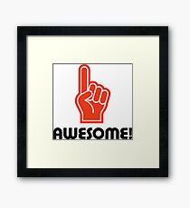 I am awesome! Framed Print