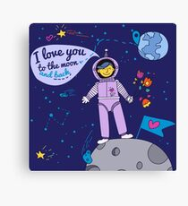 Valentine's Day Card. I Love You to the Moon and Back with Spaceman Canvas Print