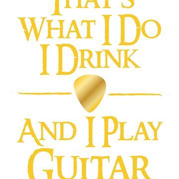 Das ist was ich trinke und ich spiele Gitarre von TheFlying6