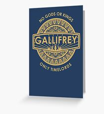Gallifrey - No Gods or Kings, only Timelords Greeting Card