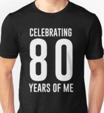 Celebrating 80 years of me Unisex T-Shirt