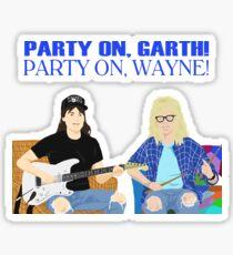 WAYNE'S WORLD - Party On! Sticker