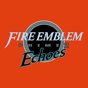 FIRE EMBLEM ECHOES | Prime 2 by Rotom479