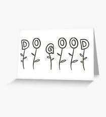 Do Good  Greeting Card