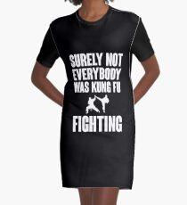 Sicherlich war nicht jeder Kung Fu kämpfend T-Shirt Kleid