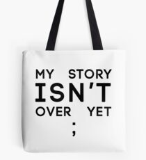 My Story Isn't Over Yet Tote Bag