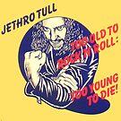 Jethro Tull Zu alt zum Rock'n'Roll: Zu jung zum Sterben von harj