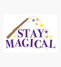 STAY MAGICAL Photographic Print