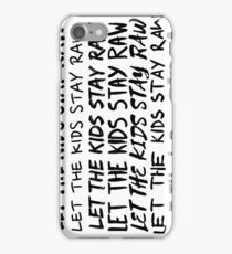 Let the kids stay raw mix iPhone Case/Skin