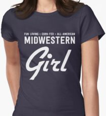 Fun Loving. Corn-Fed. All-American. Midwestern Girl T-Shirt