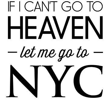 If I can't go to heaven let me go to NYC by whereables