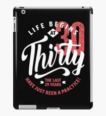 Life Begins at 30 | 30th Birthday iPad Case/Skin