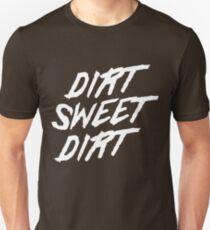 Dirt Sweet Dirt Unisex T-Shirt