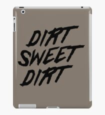 Dirt Sweet Dirt iPad-Hülle & Skin