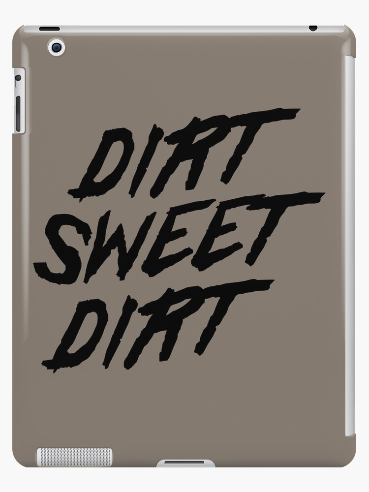 Dirt Sweet Dirt von bravos