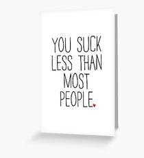 Du sinkst weniger als die meisten Menschen Grußkarte