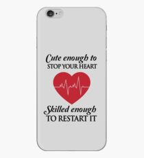 Nurses: Cute enough to stop your heart. Skilled enough to restart it iPhone Case