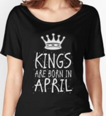 Kings Are Born In April Birthday Gift Shirt Christmas Cute Funny Aries Taurus  Zodiac Women's Relaxed Fit T-Shirt