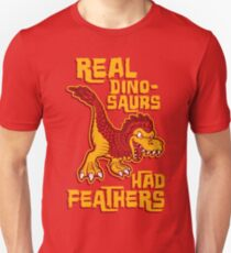 Real dinosaurs had feathers Unisex T-Shirt