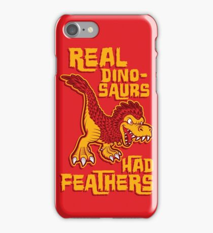 Real dinosaurs had feathers iPhone Case/Skin