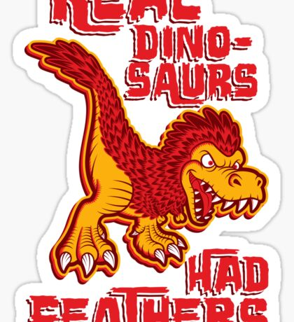 Real dinosaurs had feathers Sticker