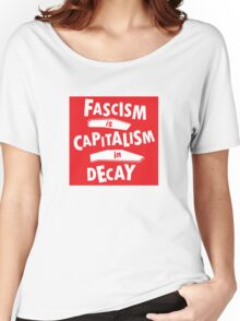 Fascism is Capitalism in Decay Women's Relaxed Fit T-Shirt