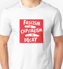Fascism is Capitalism in Decay Unisex T-Shirt