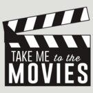 Take me to the movies by bravos