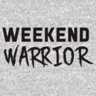 Weekend Warrior by bravos