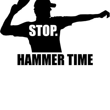 Stop. Hammer Time by ScottW93