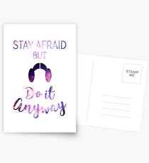 Stay Afraid, But Do It Anyway - Carrie Fisher Postcards